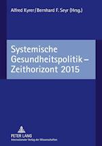 Systemische Gesundheitspolitik - Zeithorizont 2015