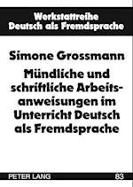 Muendliche Und Schriftliche Arbeitsanweisungen Im Unterricht Deutsch ALS Fremdsprache (Werkstattreihe Deutsch ALS Fremdsprache, nr. 83)