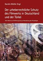 Der Urheberrechtliche Schutz Des Filmwerks in Deutschland Und Der Tuerkei