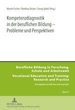 Kompetenzdiagnostik in Der Beruflichen Bildung - Probleme Und Perspektiven (Berufliche Bildung in Forschung Schule Und Arbeitswelt Vo, nr. 7)