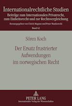 Der Ersatz Frustrierter Aufwendungen Im Norwegischen Recht (Internationalrechtliche Studien, nr. 62)