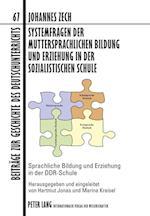 Systemfragen Der Muttersprachlichen Bildung Und Erziehung in Der Sozialistischen Schule (Beitraege Zur Geschichte Des Deutschunterrichts, nr. 67)