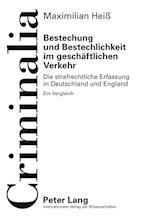 Bestechung Und Bestechlichkeit Im Geschaeftlichen Verkehr (Criminalia, nr. 52)