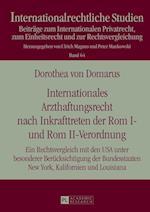 Internationales Arzthaftungsrecht Nach Inkrafttreten Der ROM I- Und ROM II-Verordnung (Internationalrechtliche Studien, nr. 64)