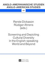 Screening and Depicting Cultural Diversity in the English-Speaking World and Beyond (Anglo-amerikanische Studien - Anglo-american Studies)