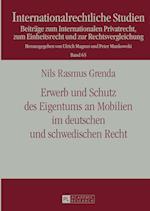 Erwerb Und Schutz Des Eigentums an Mobilien Im Deutschen Und Schwedischen Recht (Internationalrechtliche Studien, nr. 65)