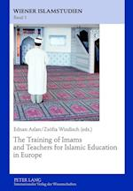 The Training of Imams and Teachers for Islamic Education in Europe (Wiener Islamstudien, nr. 1)