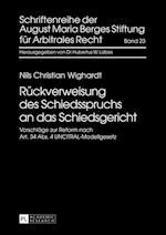 Rueckverweisung Des Schiedsspruchs an Das Schiedsgericht (Schriftenreihe Der August Maria Berges Stiftung Fuer Arbitra, nr. 23)