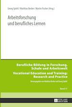 Arbeitsforschung Und Berufliches Lernen (Berufliche Bildung in Forschung Schule Und Arbeitswelt Vo, nr. 11)