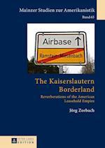 The Kaiserslautern Borderland (Mainzer Studien Zur Amerikanistik, nr. 65)