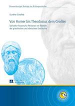 Von Homer Bis Theodosius Dem Groen (Braunschweiger Beitraege Zur Kulturgeschichte, nr. 6)