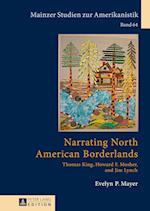 Narrating North American Borderlands (Mainzer Studien Zur Amerikanistik, nr. 64)