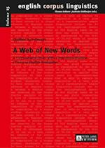 A Web of New Words (ENGLISH CORPUS LINGUISTICS, nr. 15)