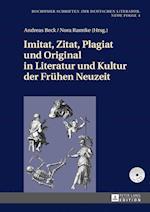 Imitat, Zitat, Plagiat Und Original in Literatur Und Kultur Der Fruehen Neuzeit (Bochumer Schriften Zur Deutschen Literatur Neue Folge, nr. 4)