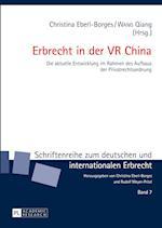 Erbrecht in Der VR China (Schriftenreihe Zum Deutschen Und Internationalen Erbrecht, nr. 7)
