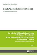 Berufswissenschaftliche Forschung (Berufliche Bildung in Forschung Schule Und Arbeitswelt Vo, nr. 2)