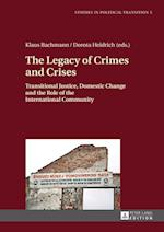 The Legacy of Crimes and Crises (Studies in Political Transition, nr. 5)