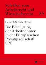 Die Beteiligung Der Arbeitnehmer in Der Europaeischen Privatgesellschaft - Spe (Schriften Zum Arbeitsrecht Und Wirtschaftsrecht, nr. 89)