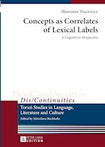 Concepts As Correlates of Lexical Labels (Discontinuities Torun Studies in Language Literature and Culture)