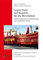 Gegen Staat Und Kapital - Fuer Die Revolution! af Klaus Schroeder, Monika Deutz-Schroeder