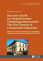 Die Erste Schrift Zur Vergleichenden Erziehungswissenschaft/The First Treatise in Comparative Education af Friedrich August Hecht