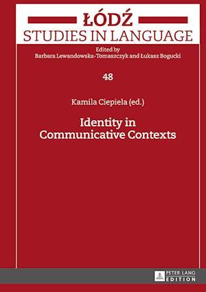 Bog, hardback Identity in Communicative Contexts af Kamila Ciepiela