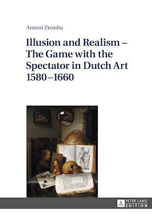 Bog, hardback Illusion and Realism af Antoni Ziemba