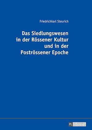 Das Siedlungswesen in Der Roessener Kultur Und in Der Postroessener Epoche