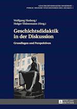 Geschichtsdidaktik in Der Diskussion (Geschichtsdidaktik Diskursiv Public History Und Historisch, nr. 1)