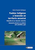 Pueblos Indigenas E Inversion En Territorio Ancestral