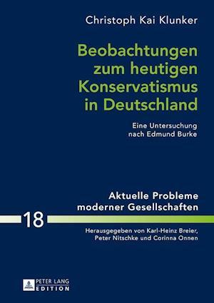 Beobachtungen Zum Heutigen Konservatismus in Deutschland