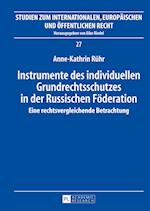 Instrumente Des Individuellen Grundrechtsschutzes in Der Russischen Foederation (Studien Zum Internationalen Europaeischen Und Oeffentlichen, nr. 27)