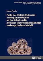 Profil Des Online-Diskurses in Blog-Interaktionen an Der Schnittstelle Zwischen Theoretischem Konzept Und Empirischem Modell (Lubliner Beitraege Zur Germanistik Und Angewandten Linguisti, nr. 6)