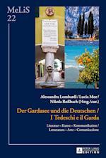 Der Gardasee Und Die Deutschen / I Tedeschi E Il Garda (Melis Medien Literaturen Sprachen in AnglistikAmerikanisti, nr. 22)