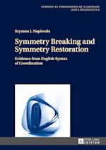 Symmetry Breaking and Symmetry Restoration (Studies in Philosophy of Language and Linguistics, nr. 6)