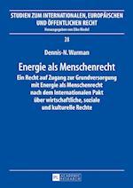 Energie ALS Menschenrecht (Studien Zum Internationalen Europaeischen Und Oeffentlichen, nr. 28)