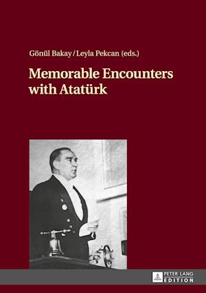 Memorable Encounters with Atatuerk