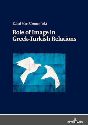 Role of Image in Greek-Turkish Relations
