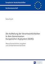 Die Aufteilung Der Verantwortlichkeiten in Dem Gemeinsamen Europaeischen Asylsystem (Geas) (Europaeische Hochschulschriften European University Studie, nr. 5890)