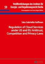 Regulation of Cloud Services Under Us and Eu Antitrust, Competition and Privacy Laws (Veroeffentlichungen Des Instituts Fuer Energie Und Regulier, nr. 59)
