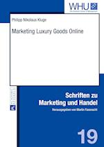 Marketing Luxury Goods Online (Schriften Zu Marketing Und Handel, nr. 19)