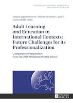 Adult Learning and Education in International Contexts: Future Challenges for its Professionalization af Regina Egetenmeyer
