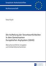 Die Aufteilung der Verantwortlichkeiten in dem Gemeinsamen Europaeischen Asylsystem (GEAS)