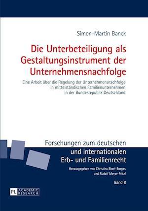Bog, hardback Die Unterbeteiligung ALS Gestaltungsinstrument Der Unternehmensnachfolge af Simon-Martin Banck