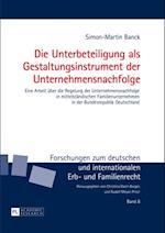 Die Unterbeteiligung als Gestaltungsinstrument der Unternehmensnachfolge af Simon-Martin Banck