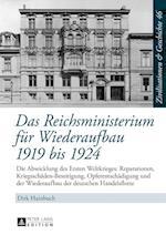 Das Reichsministerium Fuer Wiederaufbau 1919 Bis 1924 (Zivilisationen Geschichte Civilizations History Civi, nr. 46)