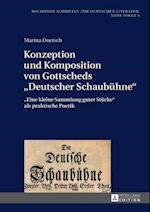 Konzeption und Komposition von Gottscheds Deutscher Schaubuehne