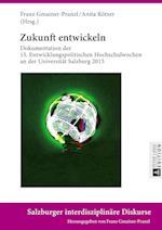 Zukunft Entwickeln (Salzburger Interdisziplinaere Diskurse, nr. 8)