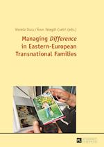 Managing -Difference- In Eastern-European Transnational Families