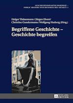 Begriffene Geschichte - Geschichte Begreifen (Geschichtsdidaktik Diskursiv Public History Und Historisch, nr. 3)